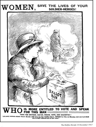 The 1917 federal election was about the conscription crisis. Desperate to win, PM Borden allowed some women (wives, mothers, and sisters of serving soldiers, as well as women serving in the armed forces) to vote. He got his wish and was re-elected.